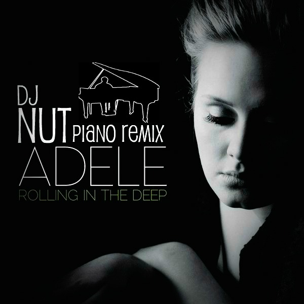 Adele – Rolling In The Deep (Dj Nut Piano Remix) Promo