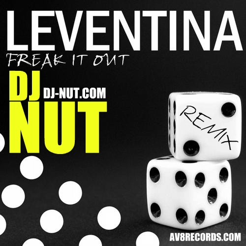 Leventina - Freak It Out (Dj Nut Party Remix)