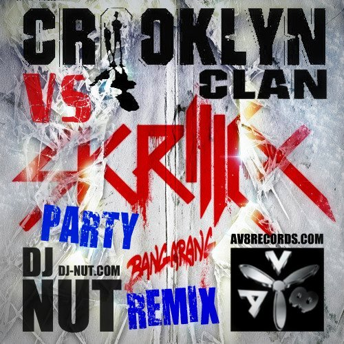 Dj Nut – Bangarang Vs Crooklyn Clan (Party Remix)